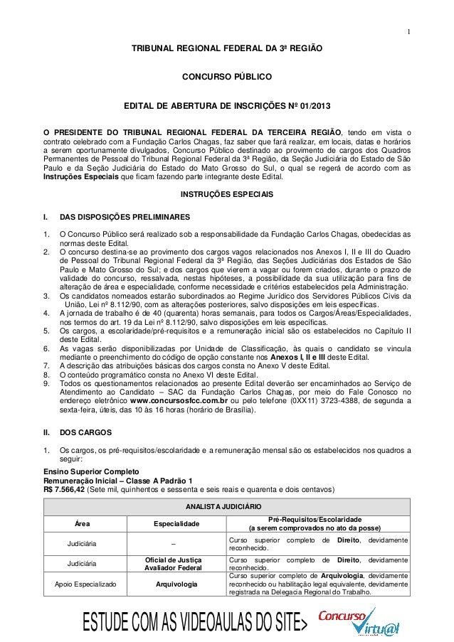 1  TRIBUNAL REGIONAL FEDERAL DA 3ª REGIÃO CONCURSO PÚBLICO EDITAL DE ABERTURA DE INSCRIÇÕES Nº 01/2013 O PRESIDENTE DO TRI...