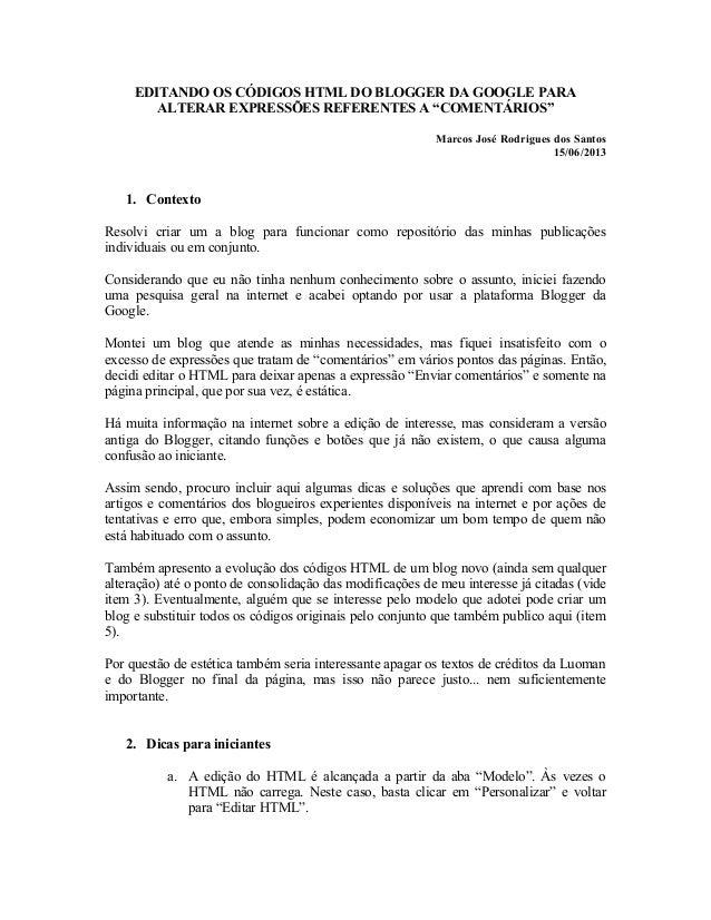 """EDITANDO OS CÓDIGOS HTML DO BLOGGER DA GOOGLE PARA ALTERAR EXPRESSÕES REFERENTES A """"COMENTÁRIOS"""" Marcos José Rodrigues dos..."""