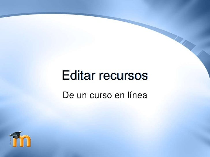 Editar recursos De un curso en línea