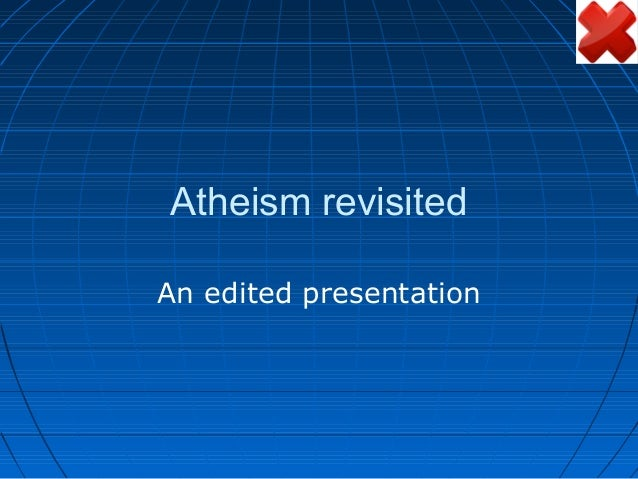 Atheism revisited