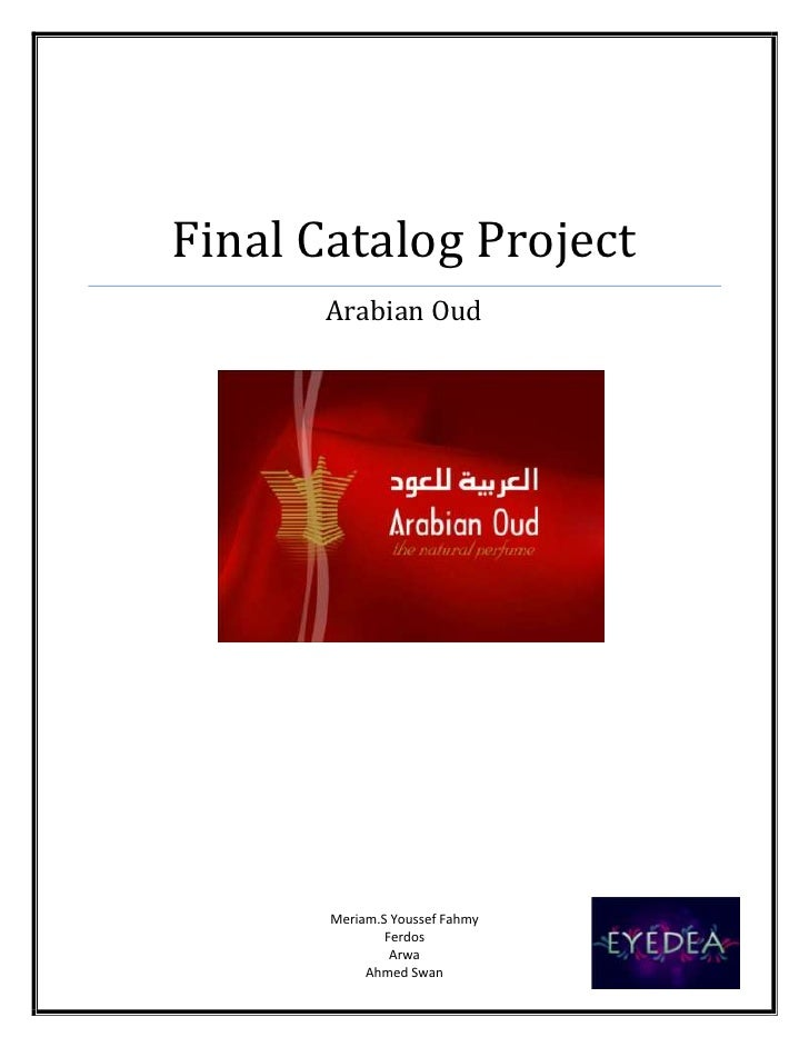 """Final Catalog ProjectArabian Oud1188720125095<br />4768215287655Contents TOC o """"1-3"""" h z u Summary PAGEREF _Toc282009858 h..."""