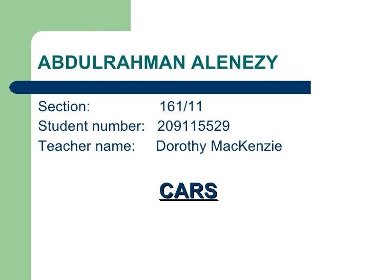 ABDULRAHMAN ALENEZY <ul><li>Section:  161/11  </li></ul><ul><li>Student number:  209115529 </li></ul><ul><li>Teacher name:...
