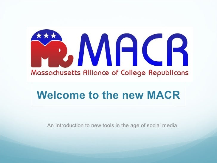 Welcome to the new MACR An Introduction to new tools in the age of social media