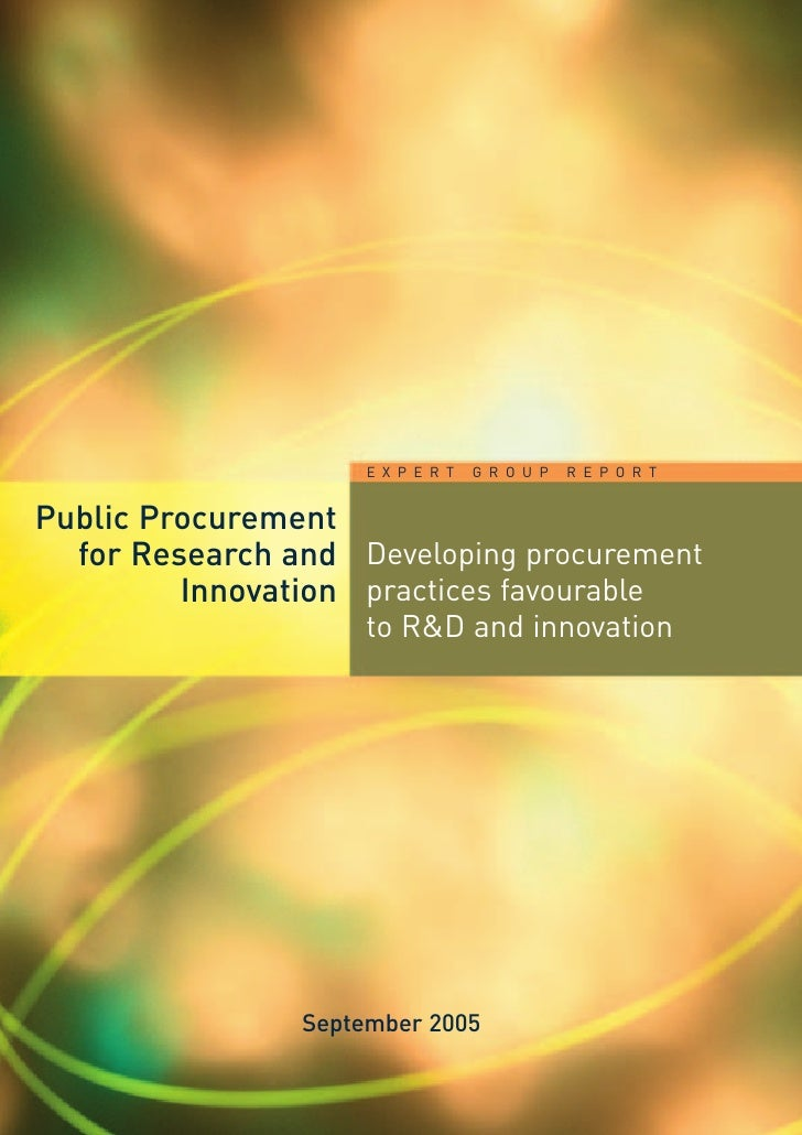 E X P E R T   G R O U P   R E P O R TPublic Procurement  for Research and Developing procurement         Innovation practi...