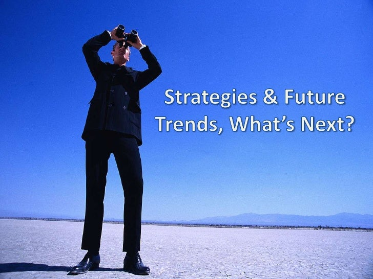Strategies and Future Trends: What's Next?