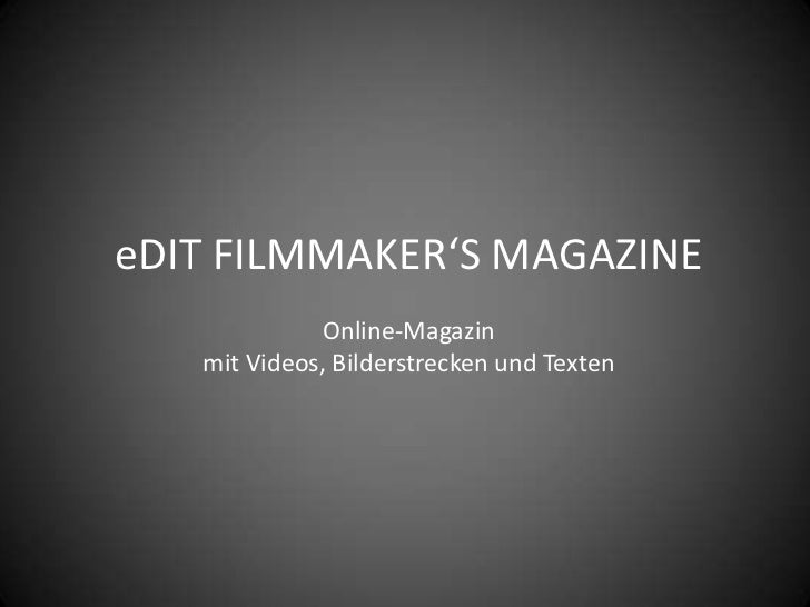 eDIT FILMMAKER'S MAGAZINE             Online-Magazin   mit Videos, Bilderstrecken und Texten