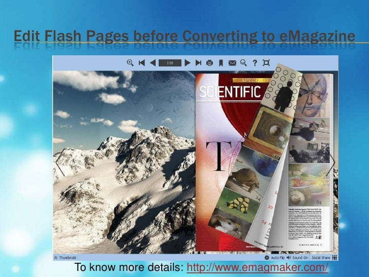 Edit Flash Pages before Converting to eMagazine        To know more details: http://www.emagmaker.com/