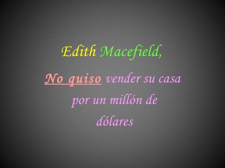 Edith   Macefield, No quiso   vender su casa  por un millón de dólares