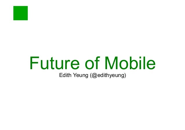 Future of mobile - 2013