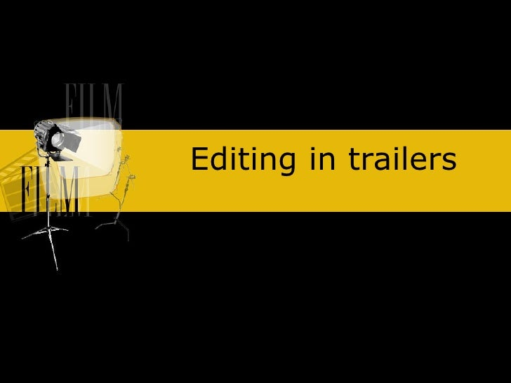 Editing in trailers