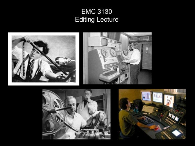 EMC 3130/2130 Lecture Eight - Editing and Post