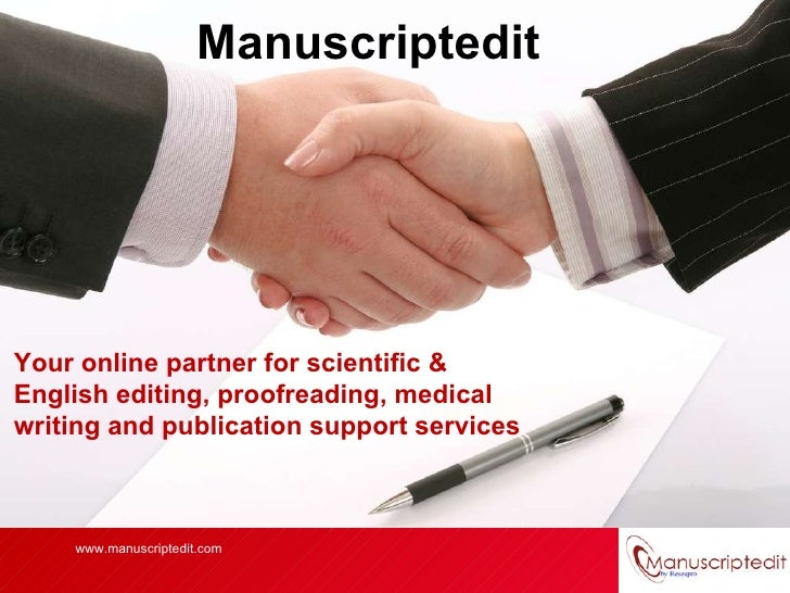 Your online partner for Scientific & English editing, proofreading, Medical writing and Publication support services  Manu...
