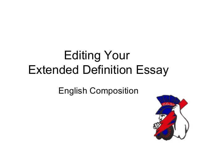 Editing Your Extended Definition Essay English Composition