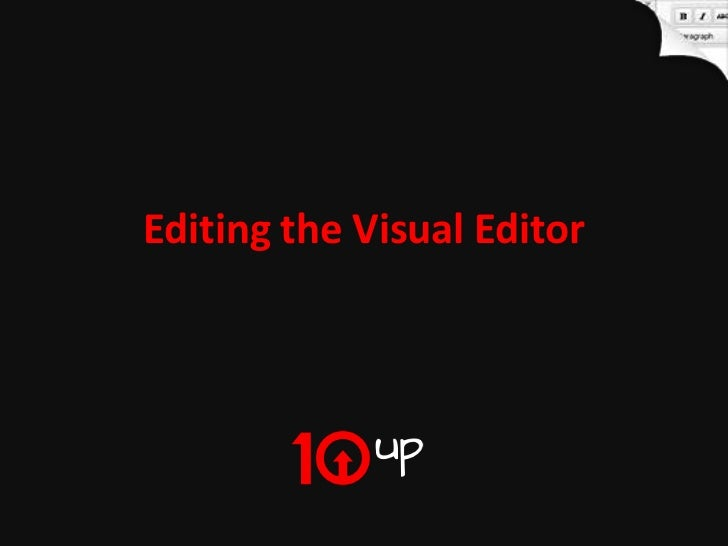 Editing the Visual Editor                     Editing the Visual Editor