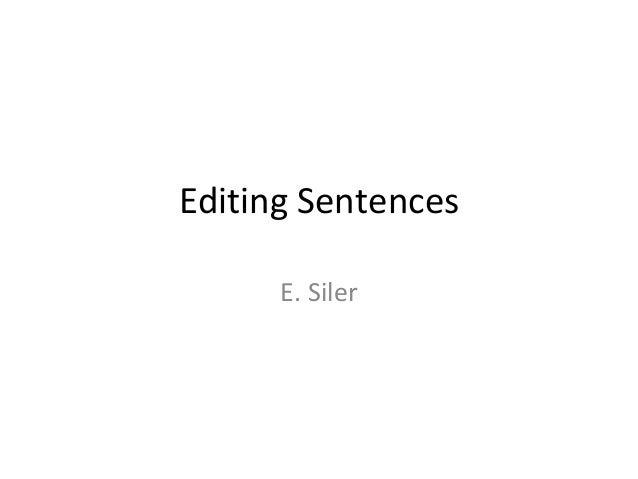 Editing Sentences E. Siler