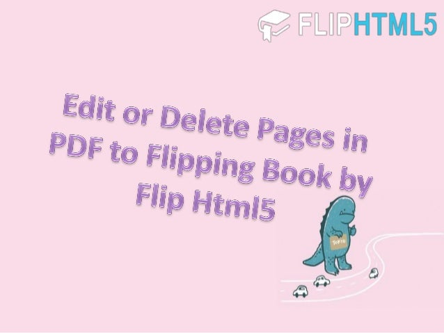 Edit or delete pages in pdf to flipping book by flip html5