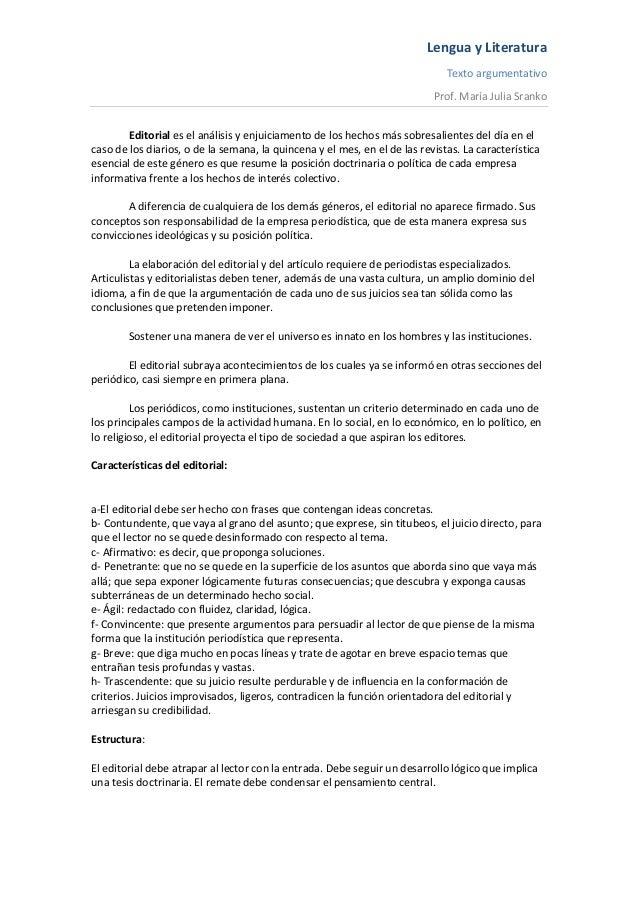 Lengua y Literatura Texto argumentativo Prof. María Julia Sranko Editorial es el análisis y enjuiciamento de los hechos má...