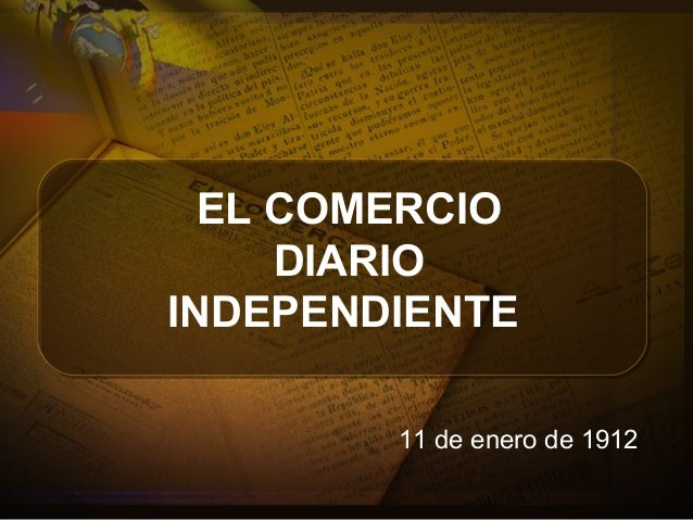 EL COMERCIO DIARIO INDEPENDIENTE 11 de enero de 1912