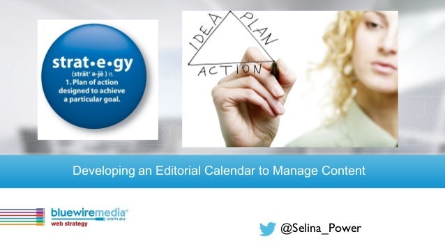 @Selina_PowerDeveloping an Editorial Calendar to Manage Content