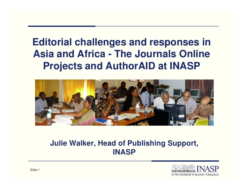 Editorial challenges and responses in  Asia and Africa - The Journals Online    Projects and AuthorAID at INASP           ...