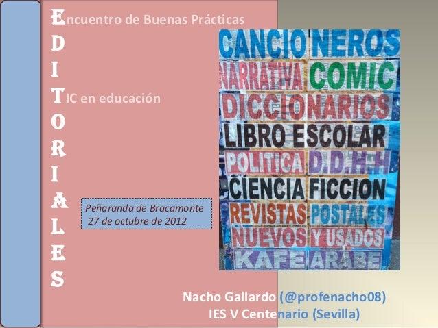 E ncuentro de Buenas PrácticasDIT IC en educaciónORIA Peñaranda de Bracamonte      27 de octubre de 2012LES               ...