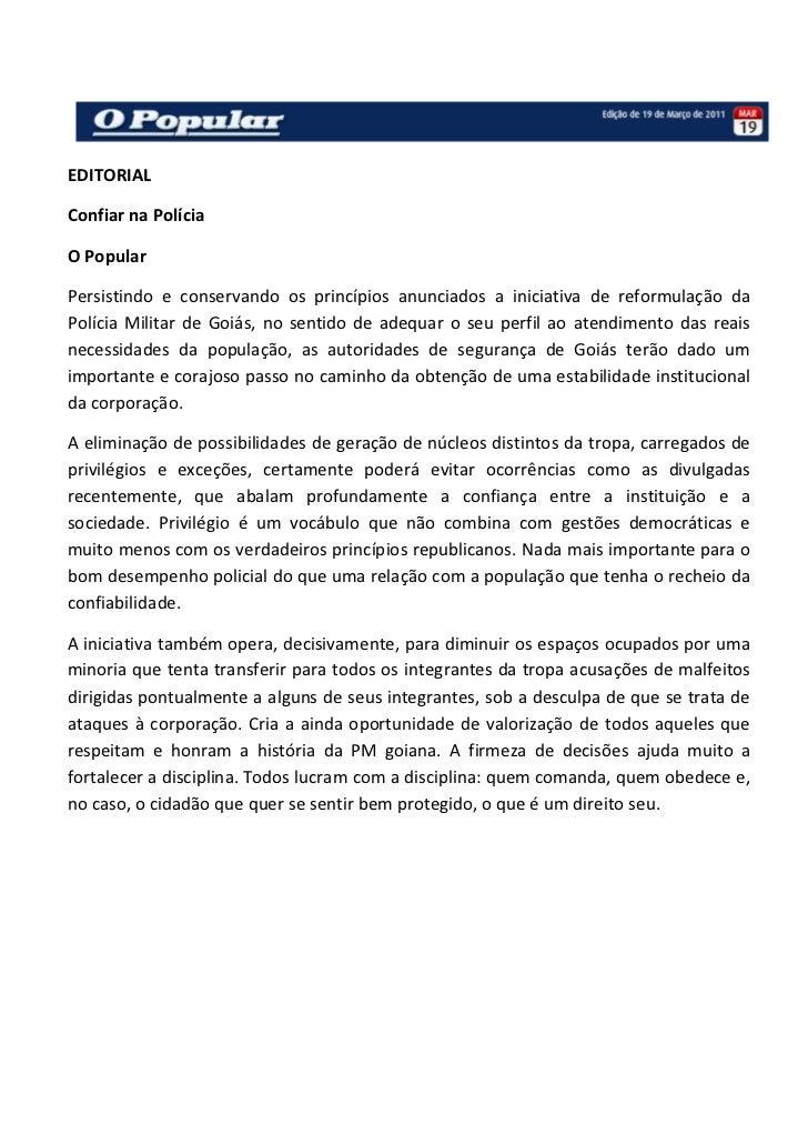 EDITORIALConfiar na PolíciaO PopularPersistindo e conservando os princípios anunciados a iniciativa de reformulação daPolí...