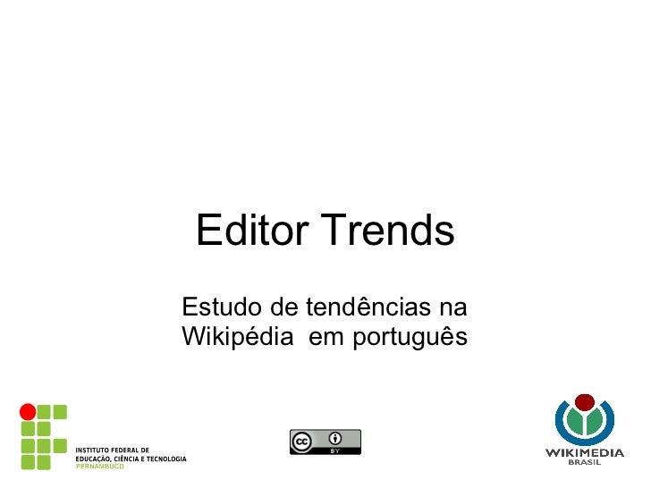 Editor TrendsEstudo de tendências naWikipédia em português