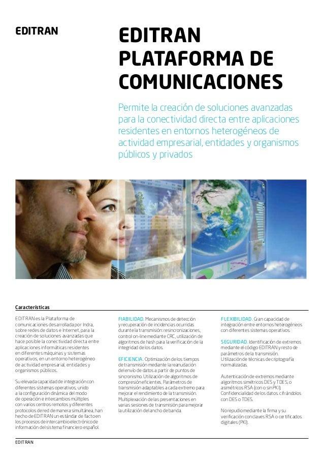 EDITRAN  EDITRAN PLATAFORMA DE COMUNICACIONES Permite la creación de soluciones avanzadas para la conectividad directa ent...
