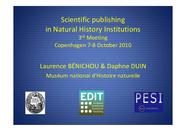 Scientific publishing in Natural History Institutions 3rd Meeting Copenhagen 7-8 October 2010 Laurence BÉNICHOU & Daphne D...