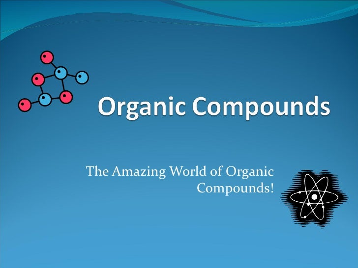 The Amazing World of Organic Compounds!