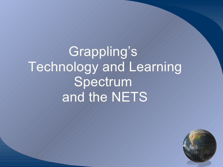 Grappling's  Technology and Learning Spectrum  and the NETS