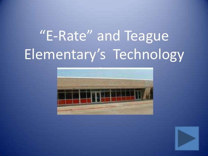 """E-Rate"" and Teague Elementary's  Technology Plan<br />"