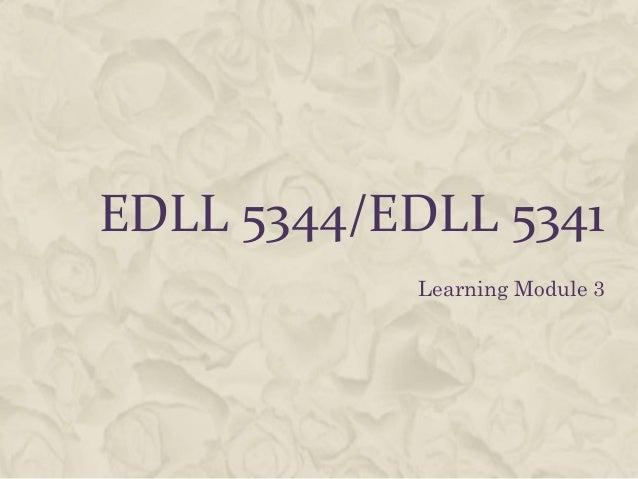 Edll 5344 and edll 5341 learning module 3