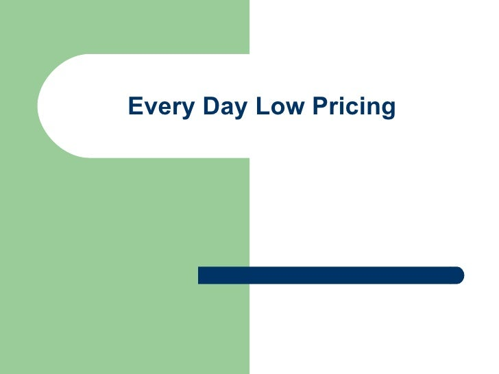 Every Day Low Pricing
