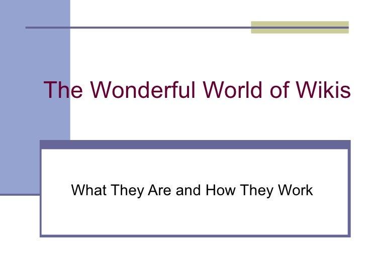 The Wonderful World of Wikis