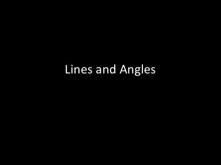 Lines and Angles<br />