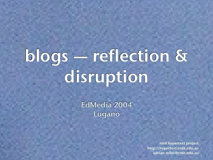 Blogs, Disruption and Reflective Learning