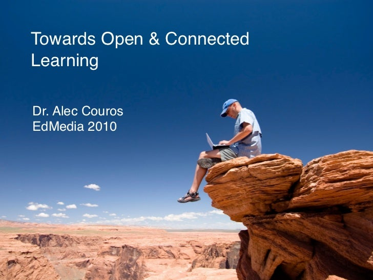 Towards Open & Connected Learning