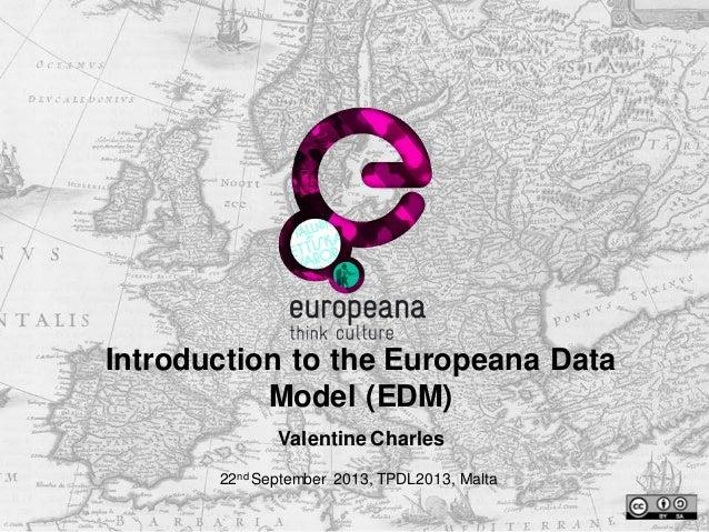 Mapping cross-domain metadata to the Europeana Data Model (EDM) - EDM introduction