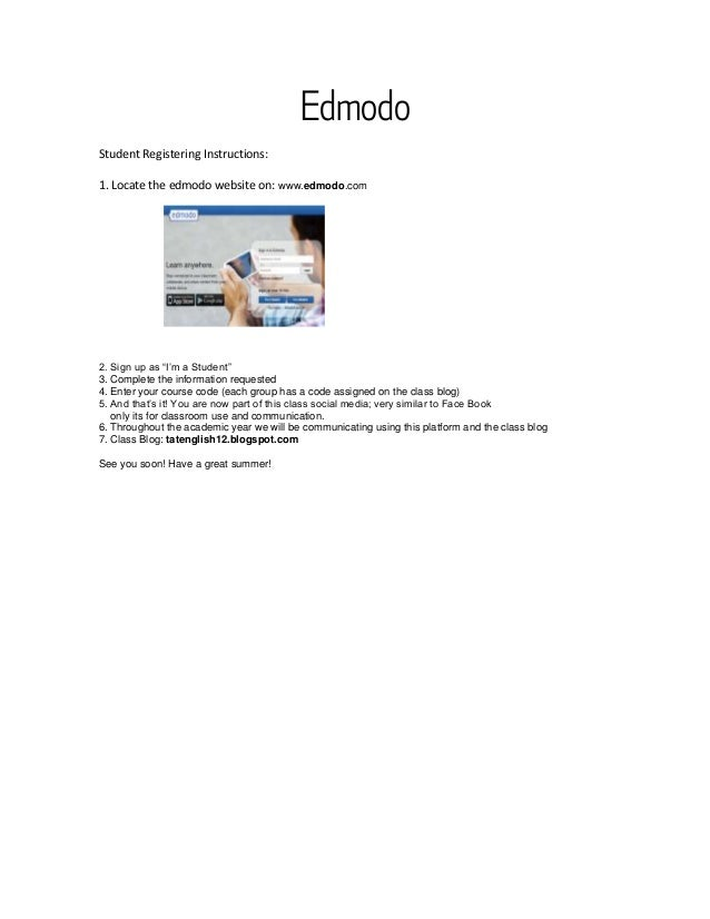 "EdmodoStudent Registering Instructions:1. Locate the edmodo website on: www.edmodo.com2. Sign up as ""I'm a Student""3. Comp..."