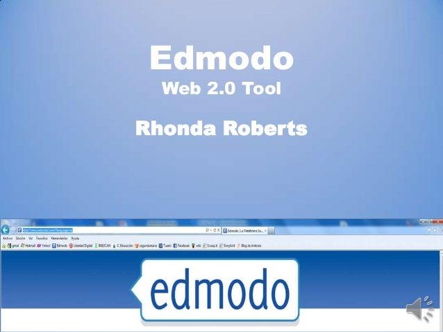 Edmodo Web 2.0 Tool  Rhonda Roberts