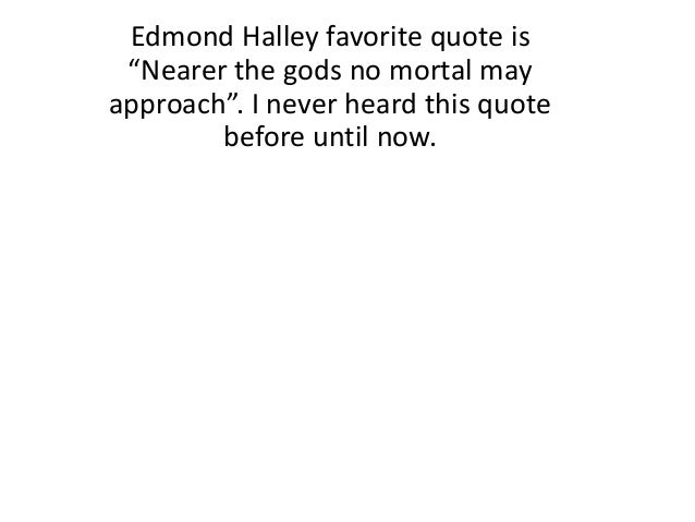 Edmond Halley Quotes