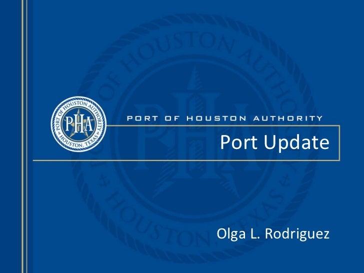 Port Update Olga L. Rodriguez