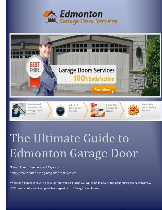 The Ultimate Guide to Edmonton Garage Door Direct From Experienced Experts http://www.edmontongaragedoorservice.ca Managin...