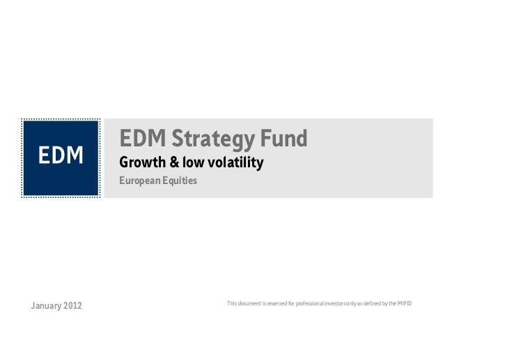 EDM Strategy Fund               Growth & low volatility               European Equities                                   ...