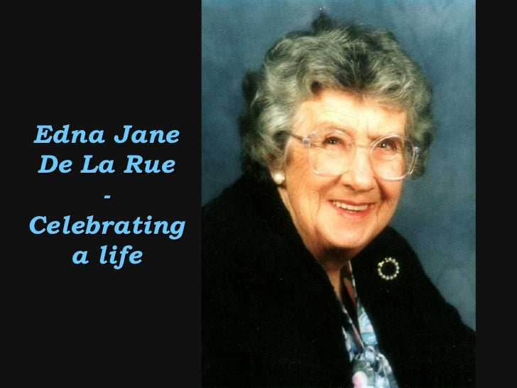 Edna Jane De La Rue - Celebrating a life