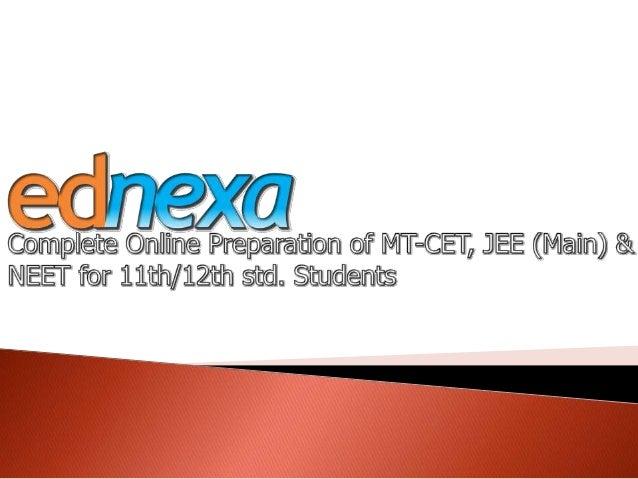 Ednexa -Online preparation for MT-CET/JEE/NEET