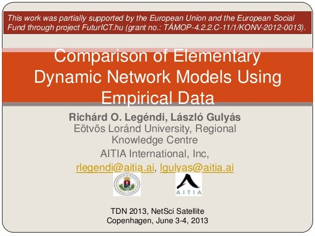 Comparison of Elementary Dynamic Network Models Using Empirical Data