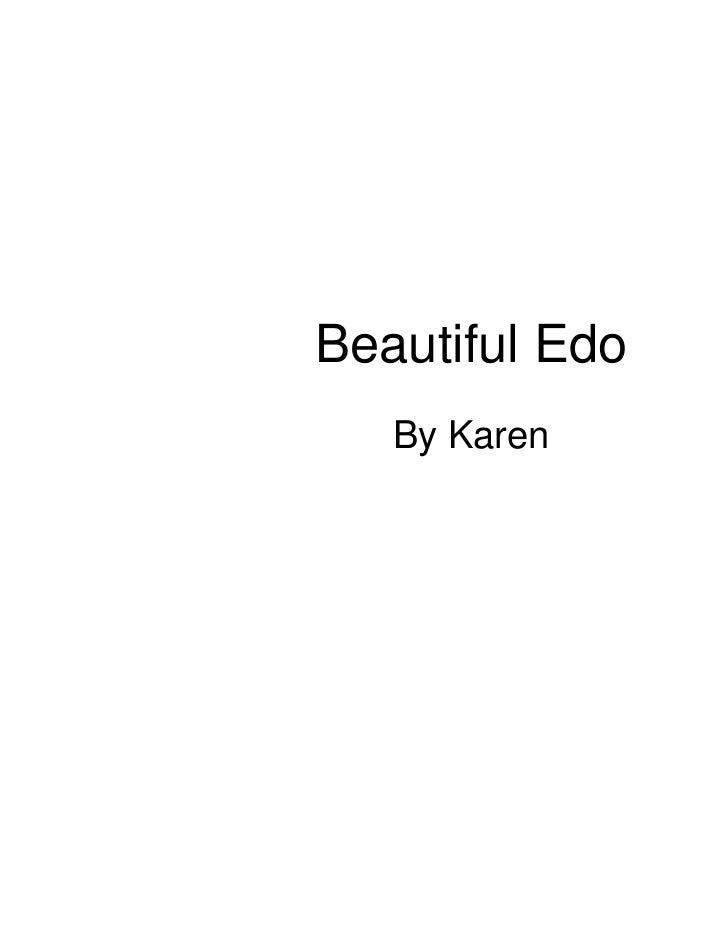 Beautiful Edo   By Karen