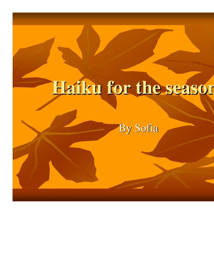 Haiku for the seasons        By Sofia